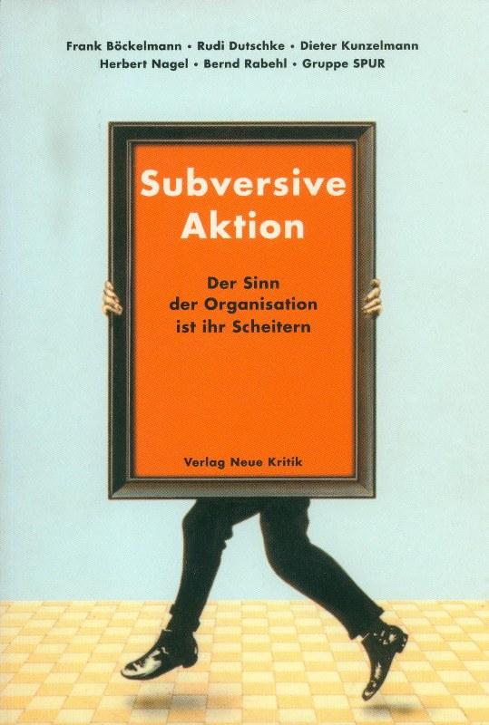 Subversive Aktion © Hanno Rink